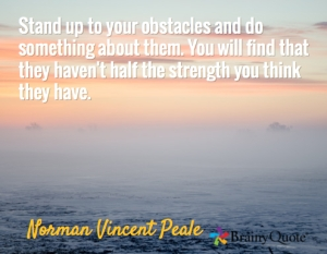 Stand Up To Your Obstacles Peale